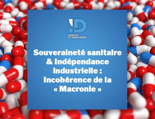 Souveraineté sanitaire et indépendance industrielle : les incohérences de la « Macronie »