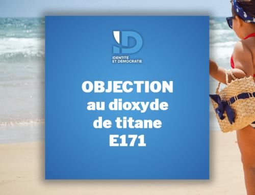 Objection au dioxyde de titane (E171) : stop aux incohérences des textes !