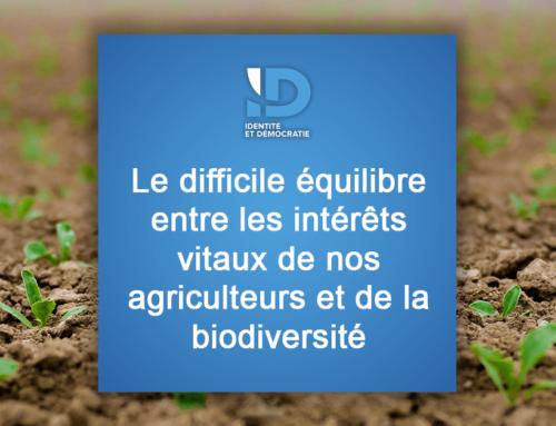 Le difficile équilibre entre les intérêts vitaux de nos agriculteurs et de la biodiversité